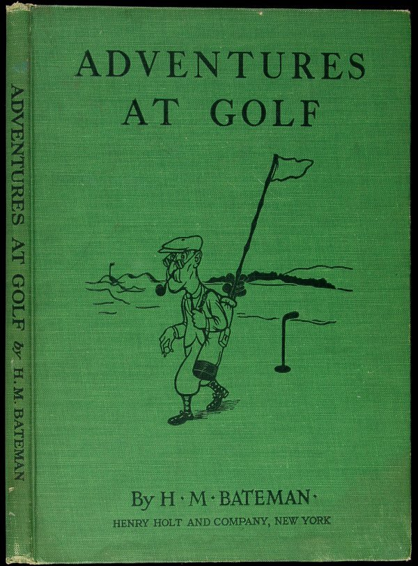 17: H.M. Bateman, Adventures at Golf 1st US Ed.