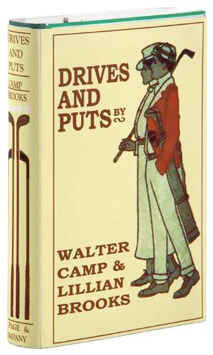 Drives and Puts, Walter Camp and Lilian Brooks