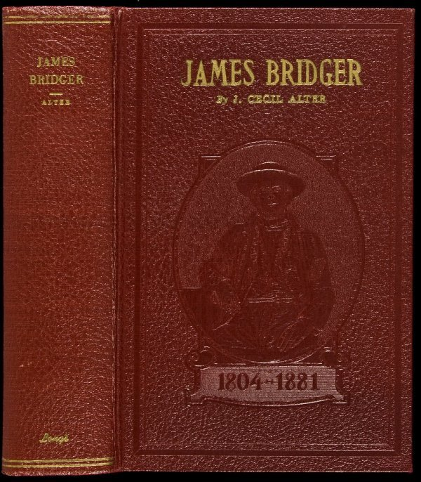 12: Biography of James Bridger by J. Cecil Alter