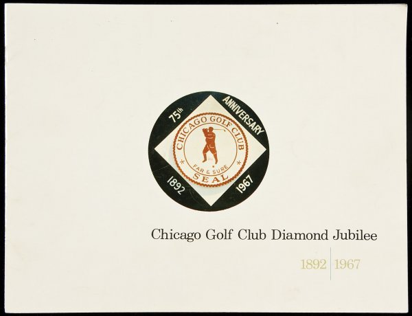 23: Chicago Golf Club Diamond Jubilee 1892-1967