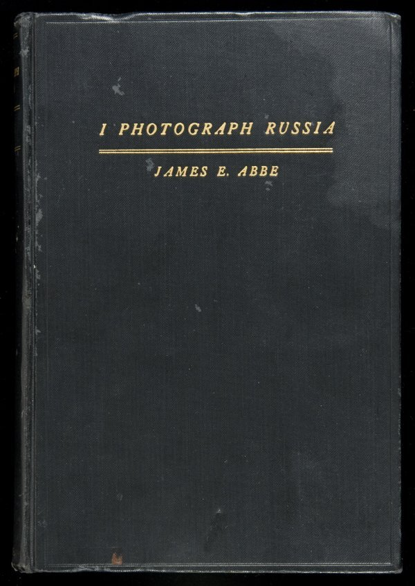 1: I Photograph Russia, signed by James E. Abbe