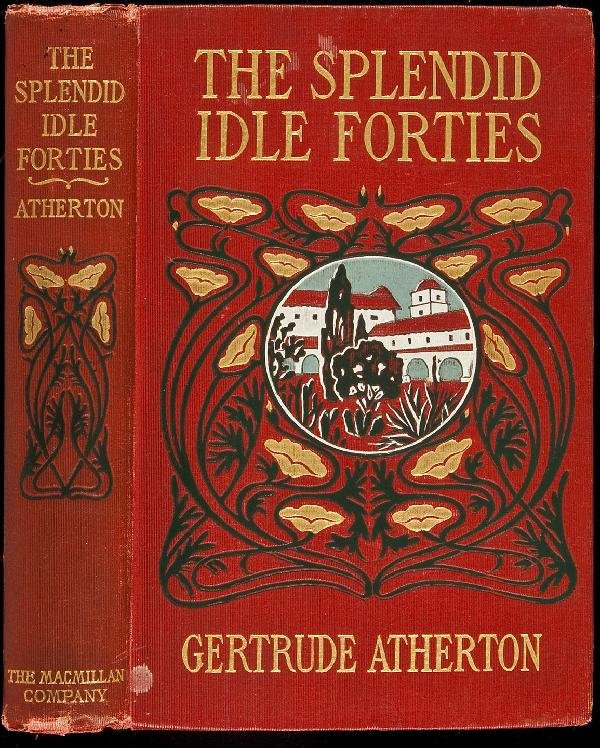 24: Gertrude Atherton The Splendid Idle Forties