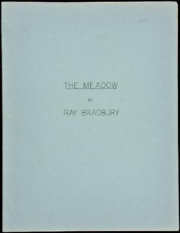17: Ray Bradbury The Meadow: A One-Act Play