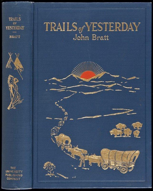 12: Trails of Yesterday by John Bratt 1st ed 1921