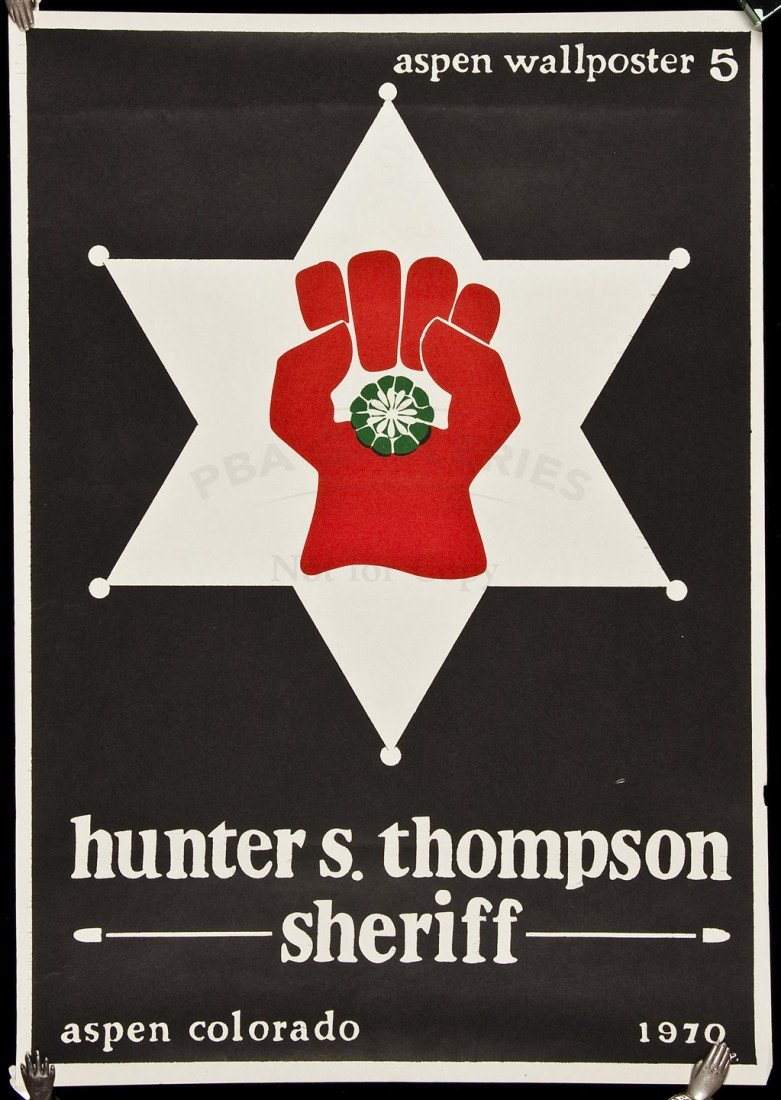 326: Hunter S. Thompson Sheriff candidacy poster
