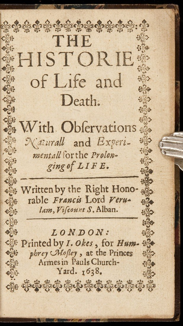 13: Historie of Life and Death Francis Bacon 1638