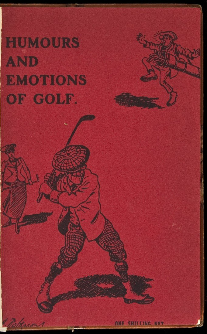 18: Humours and Emotions of Golf 2d ed 1922