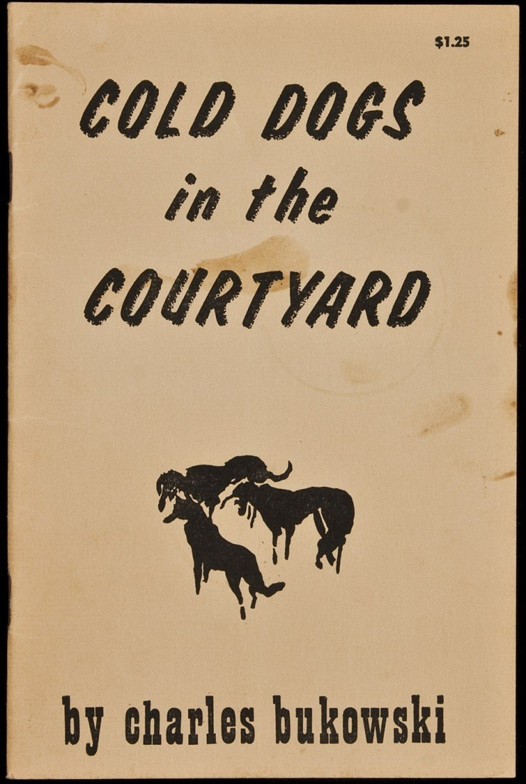 22: Cold Dogs in the Courtyard 1965 Bukowski