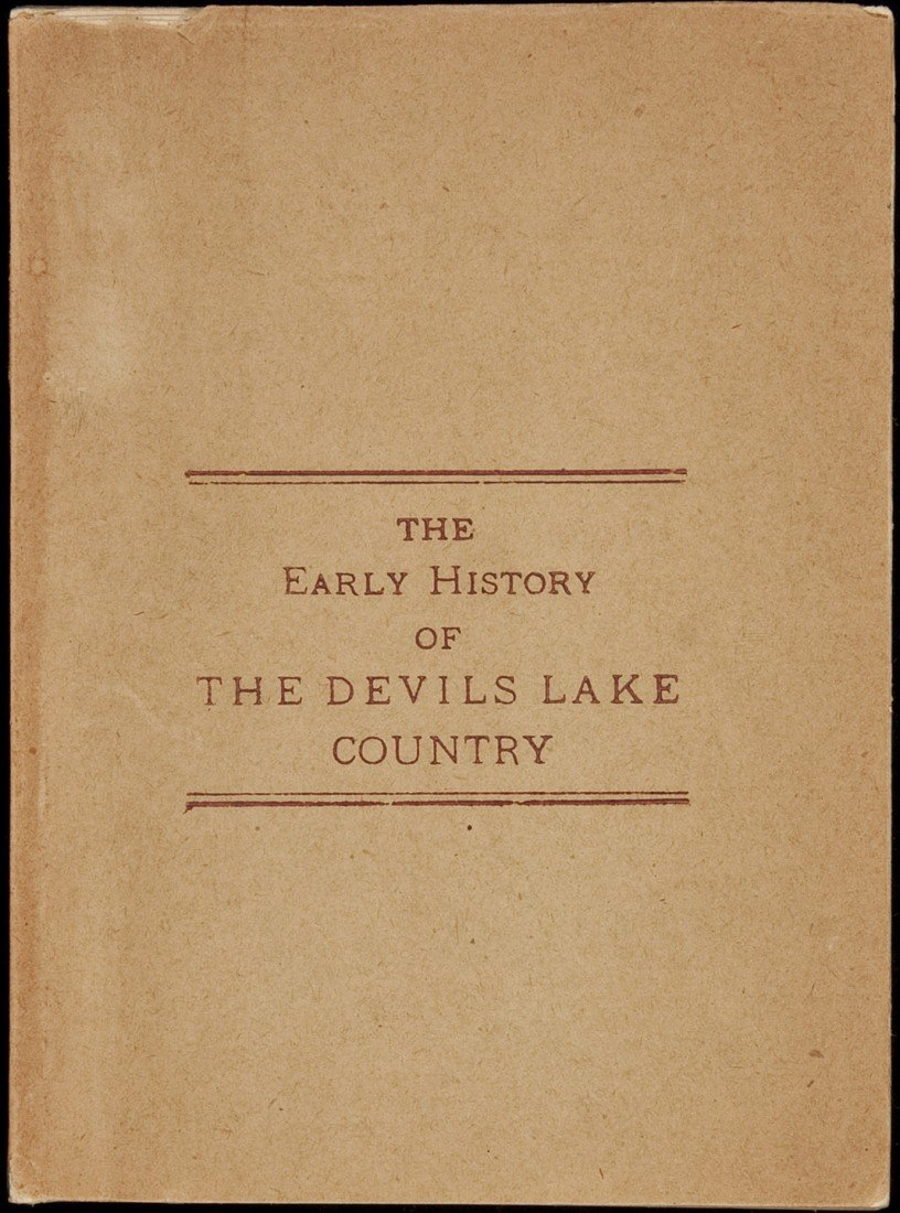 9: History of the Devils Lake Country North Dakota