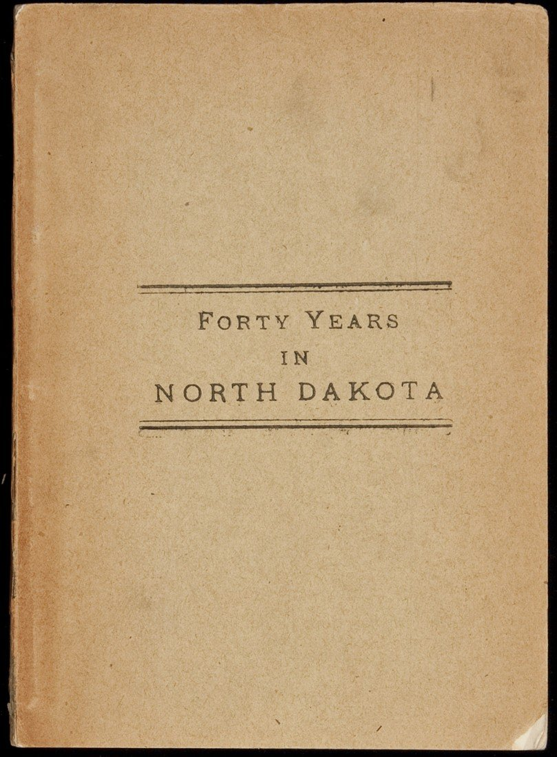 10: Forty years in North Dakota 1921 original wraps