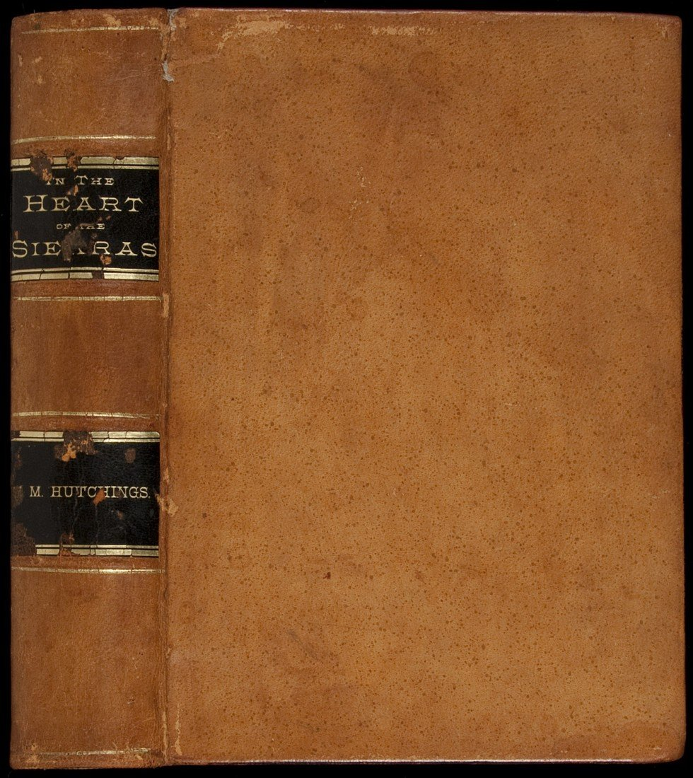100: In the Heart of the Sierras 1888 by Hutchings