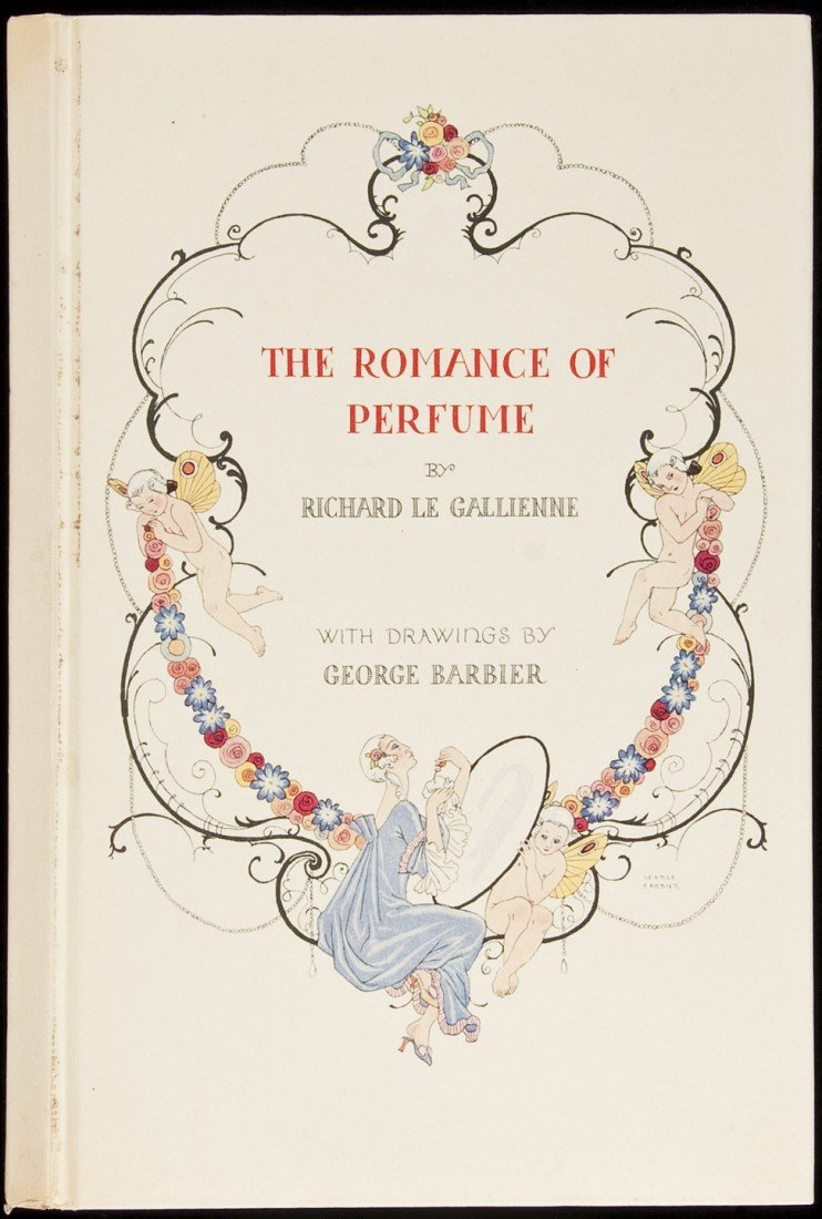 18: Le Gallienne & Barbier, Romance of Perfume 1st Ed