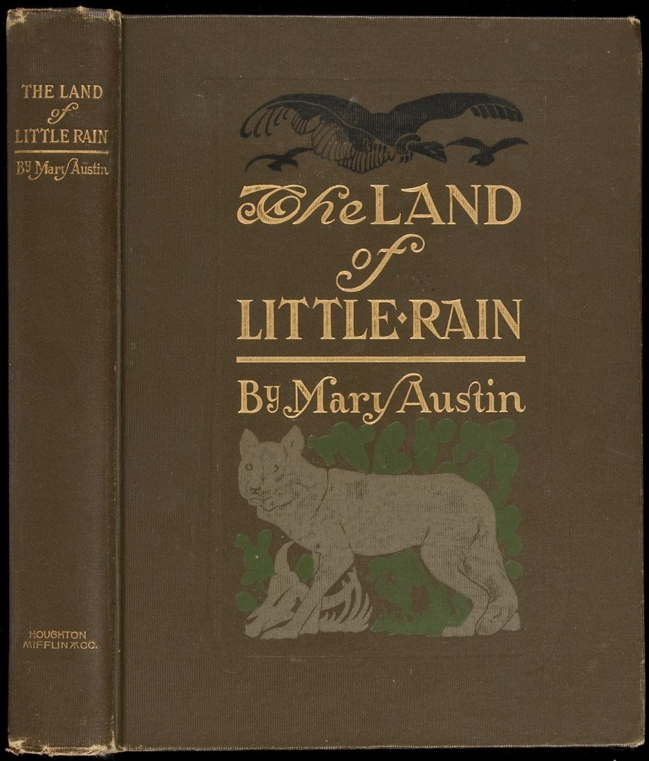 19: The Land of Little Rain by Mary Austin 1st ed