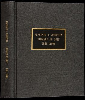 Alastair J. Johnston Library Of Golf, 1566-2008