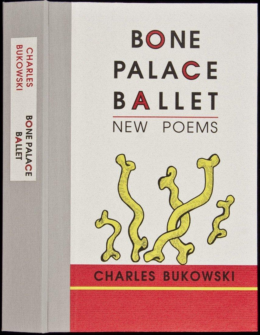 13: Charles Bukowski Bone Palace Ballet