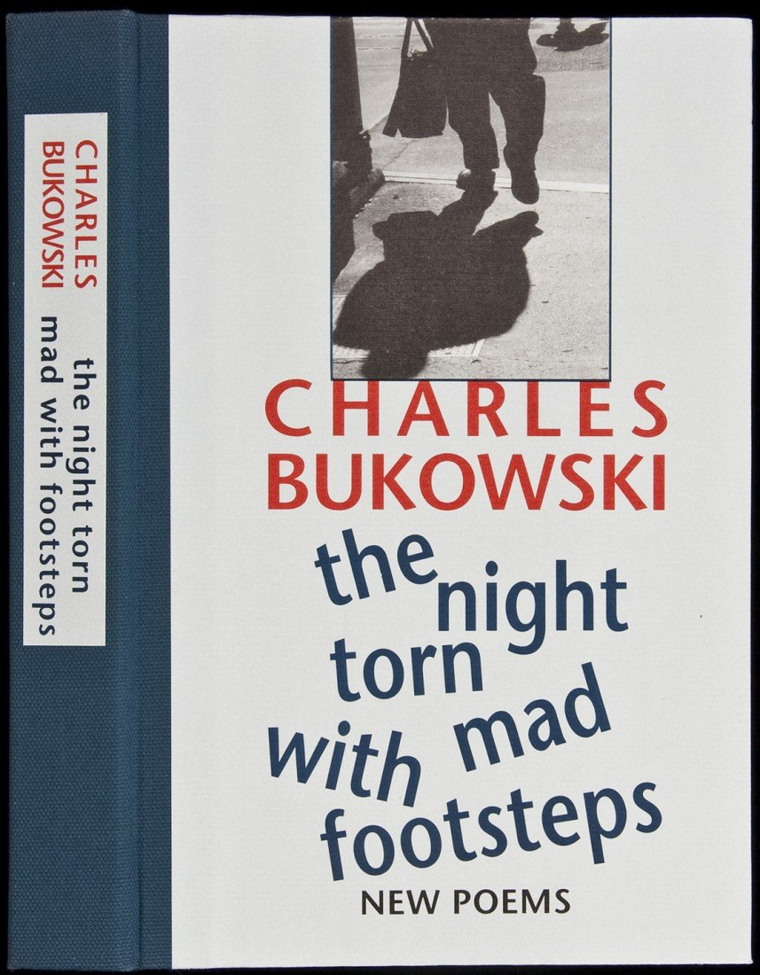 27: The Night Torn Mad with Footsteps - Bukowski