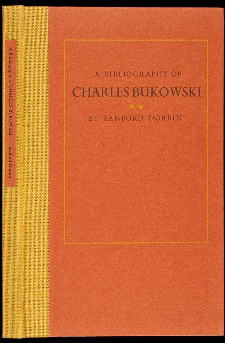 36: A Bibliography of Charles Bukowski by Dorbin