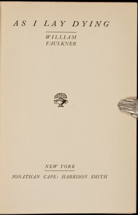 Faulkner, As I Lay Dying 1st Ed. 2nd Issue