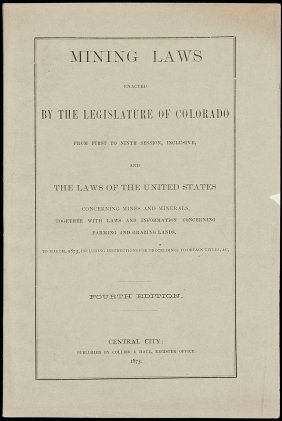 Mining Laws Enacted By The Colorado Legislature