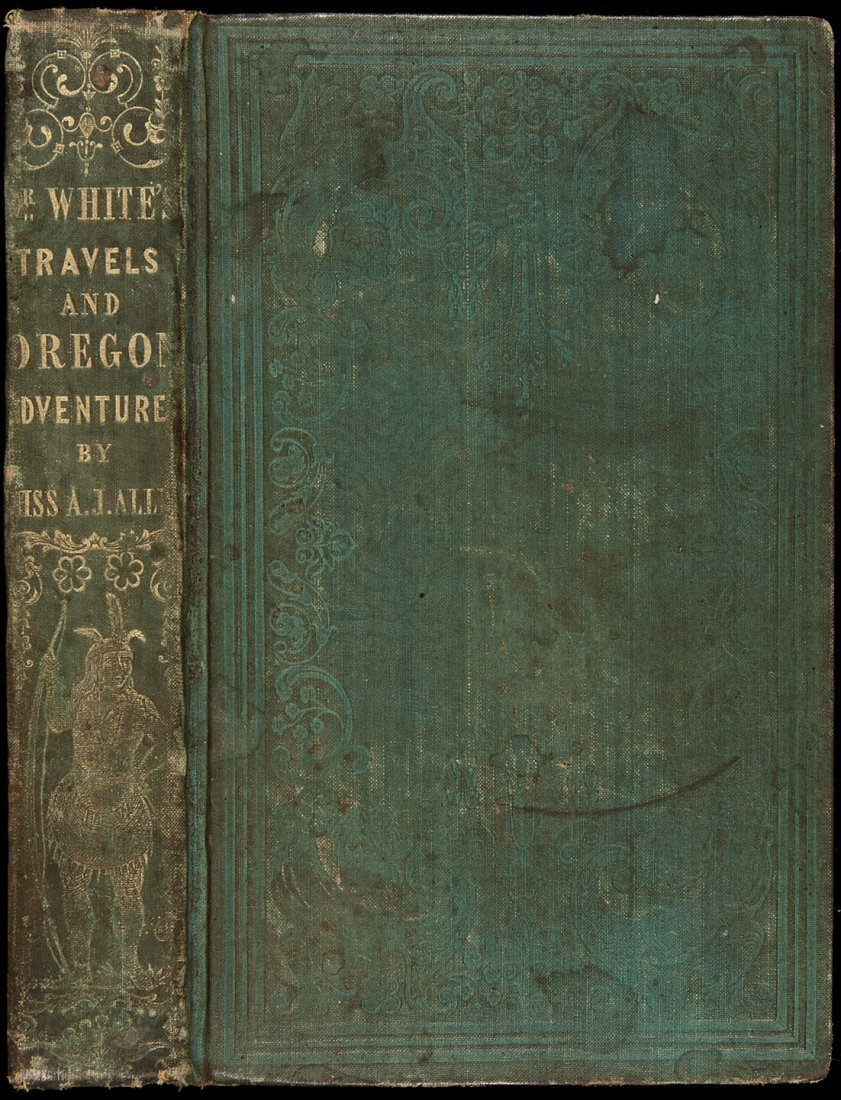 5: Ten Years in Oregon with Dr. White 1848 1st issue
