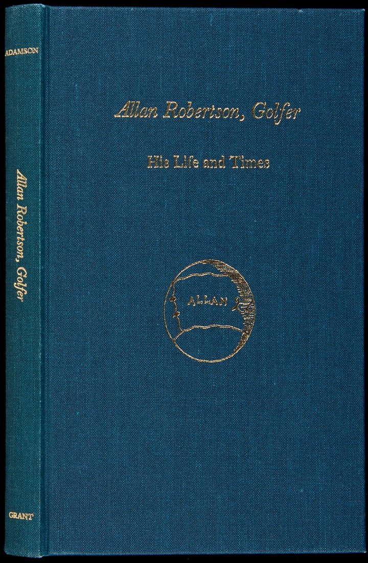 4: Allan Robertson, Golfer: His Life and Times