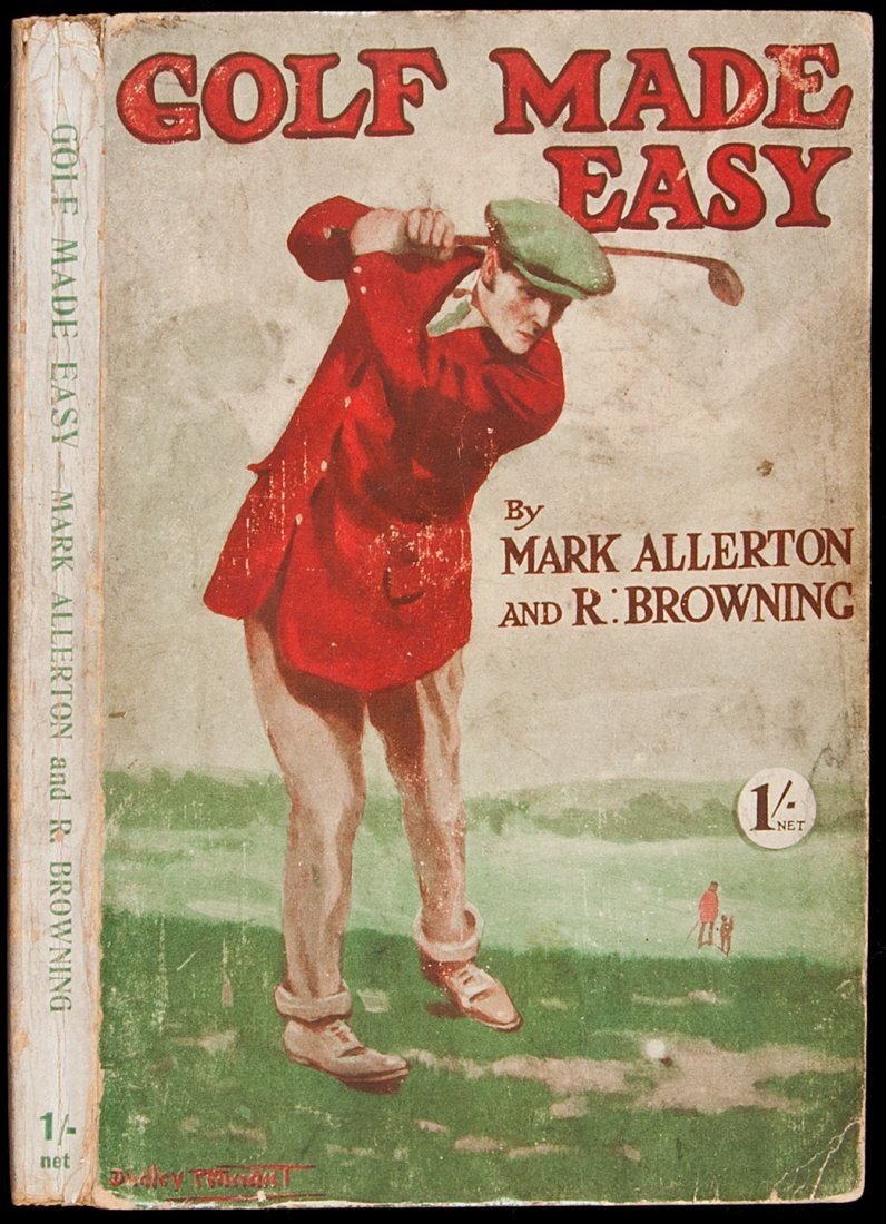 6: Golf Made Easy by Allerton & Browning 1910
