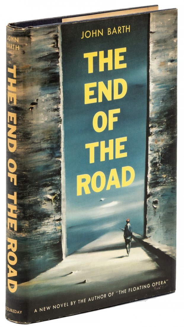 John Barth The End of the Road 1st Edition