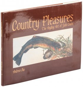Country Pleasures: The Angling Art Of Jack Cowin