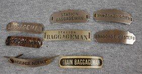 "12:  Lot of 8 railroad hat badges - 2 ""Baggageman"", ""Ba"