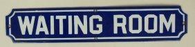 "Porcelain Sign ""waiting Room"" 15"" X 3"""