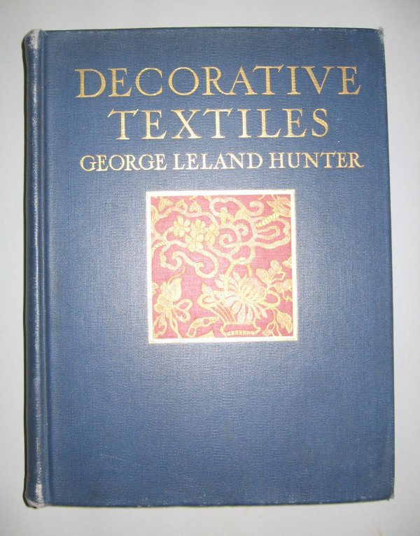 1017: 1 vol. Hunter, George Leland. Decorative Textiles