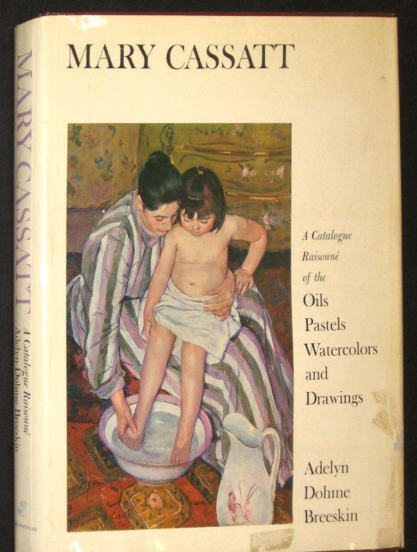1006: 1 vol. Breeskin, Adelyn Dohme. Mary Cassatt: A Ca