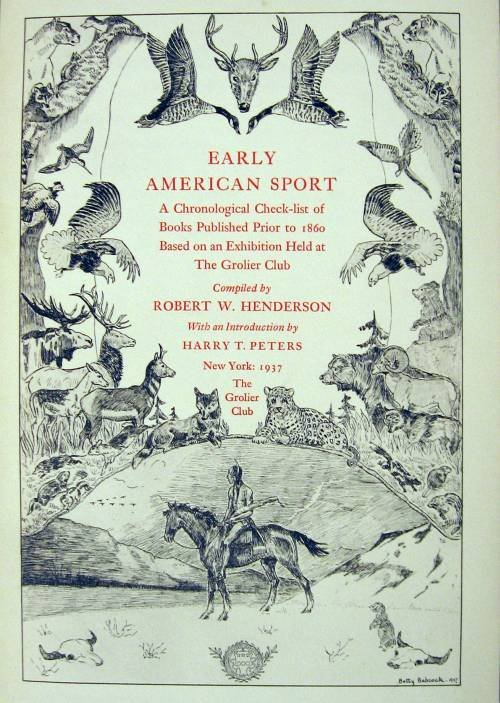 1005: 1 vol. Henderson, Robert W. Early American Sport: