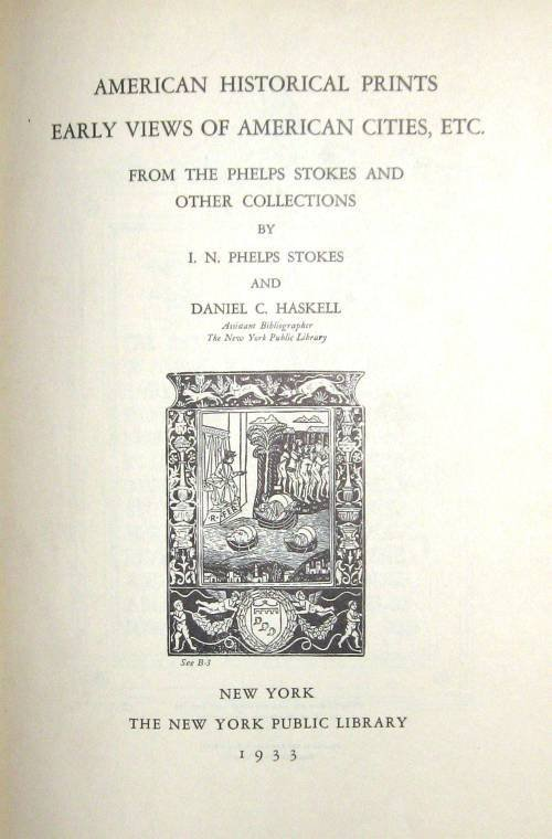 1010: 1 vol. Stokes, I.N. Phelps; Haskell, Daniel C. Am