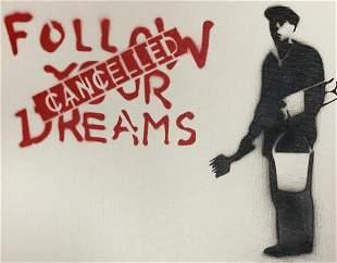 Banksy Dismaland. Followed your dreams, spray paint