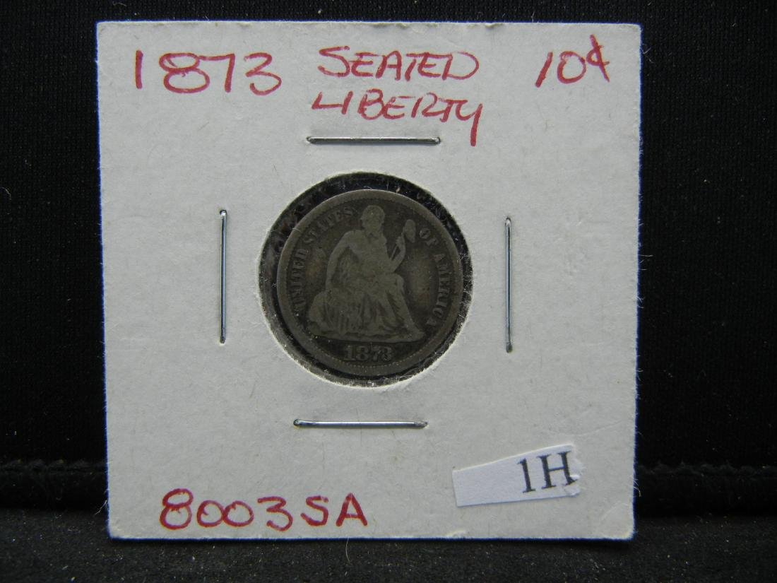 1873 Seated Liberty Dime. Very nice condition. No - 3