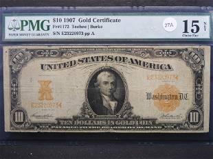 1907 Ten Dollar US Gold Certificate PMG 15 Choice Fine