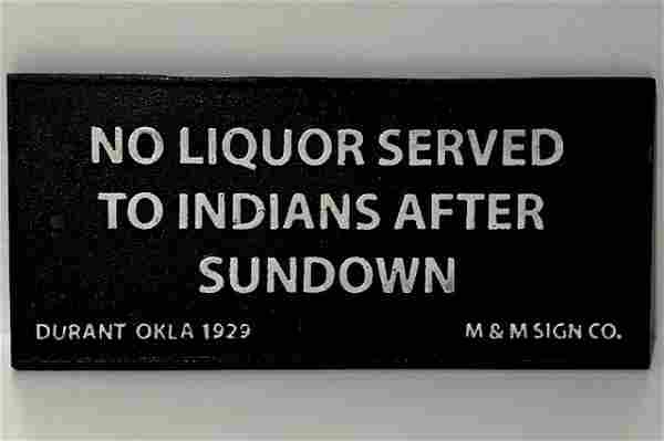 Dated 1929 No Liquor Served to Indians Cast Iron Sign