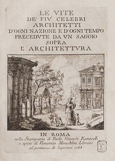 Architettura - [Milizia, Francesco]  Le Vite de' Più Ce