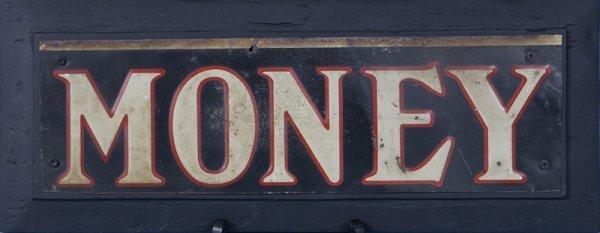 "4: Circa 1920 Tin Embossed ""Money"" Sign"