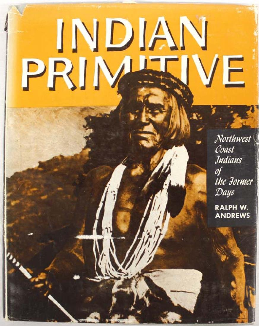 Indian Primitive by Ralph W. Andrews, Book