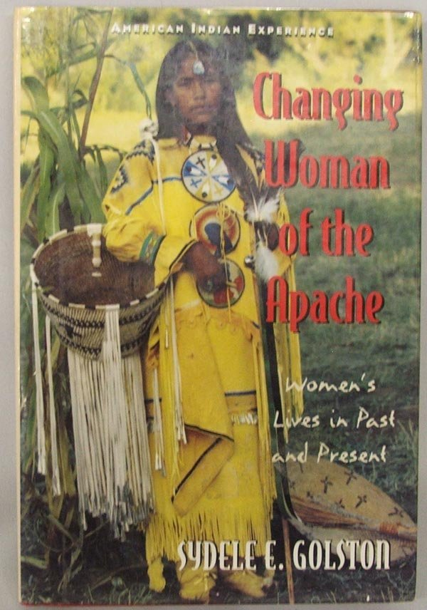 Hardback Book Changing Woman of the Apache by Golston