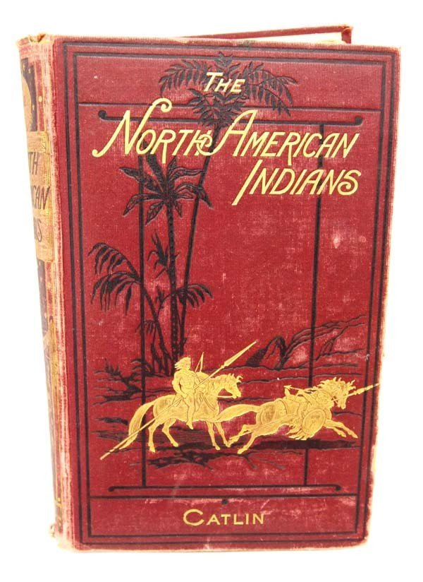 1913 Book ''North American Indians'' George Catlin