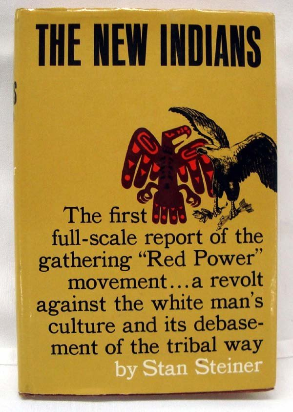 """""""The New Indians"""" -  Book by Stan Steiner"""