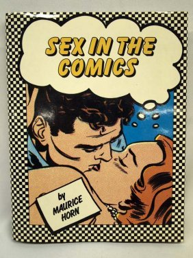 1985 Hardback Book ''Sex In The Comics'' - M Horn