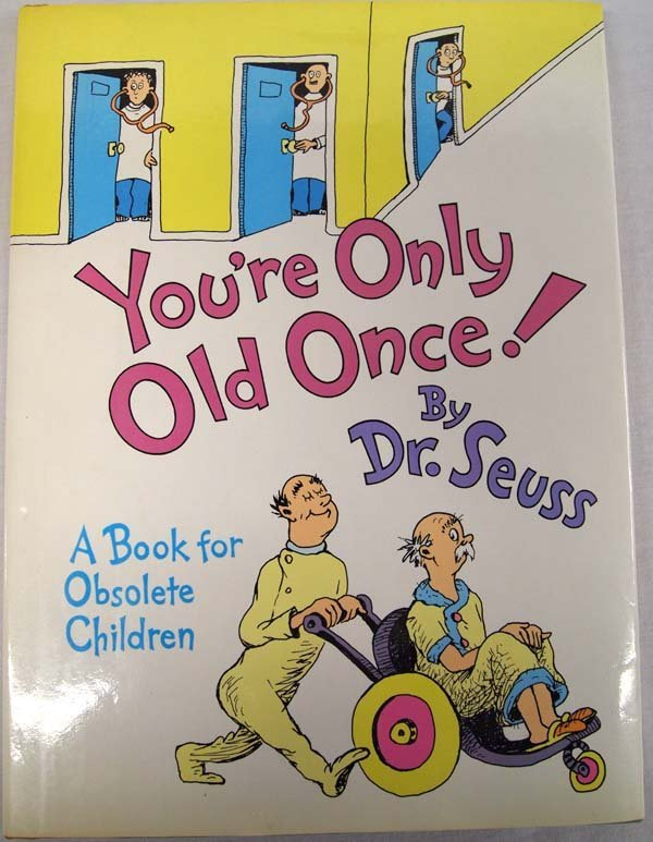 You're Only Old Once! by Dr. Seuss, Hardback Book