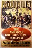 Precious Dust: The American Gold Rush Era by Marks
