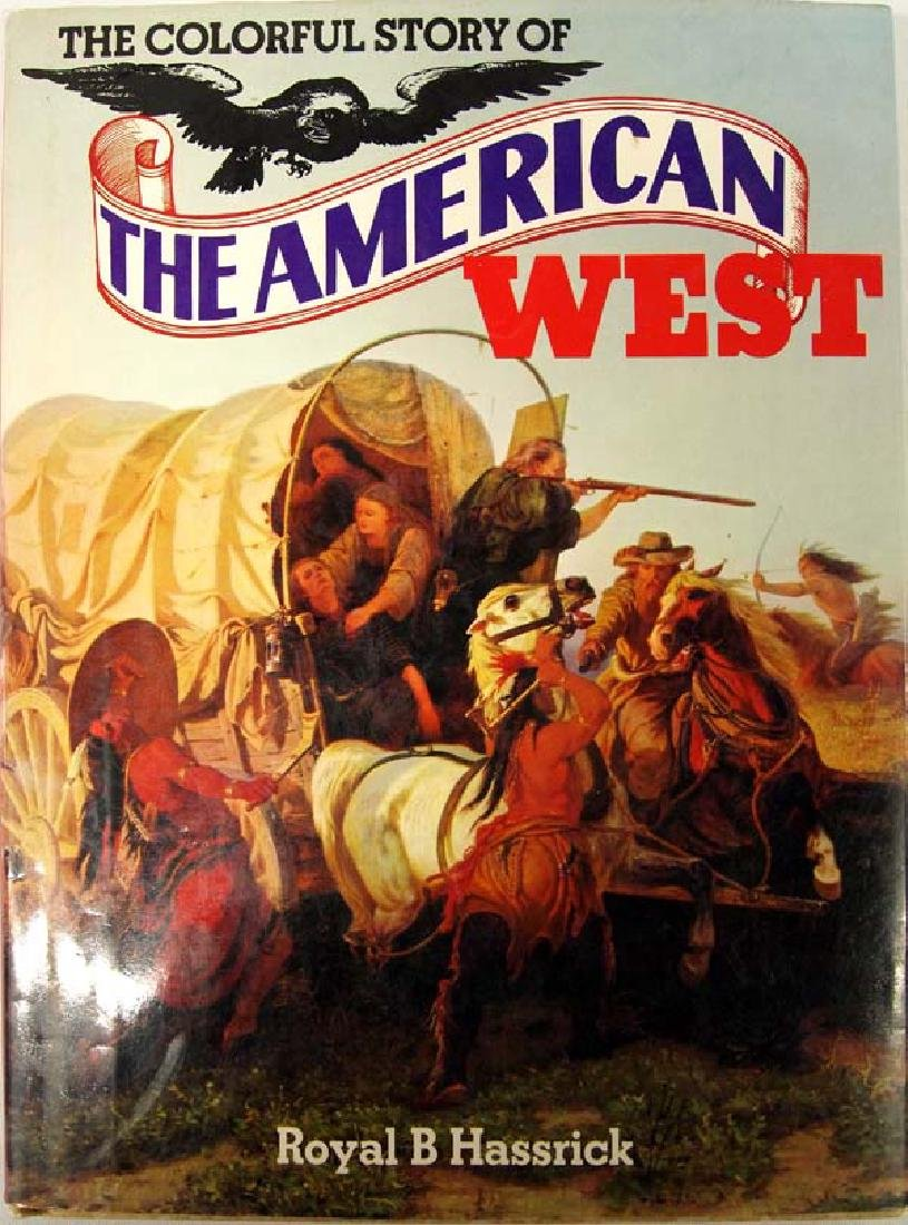 The Colorful Story of The American West, Hassrick