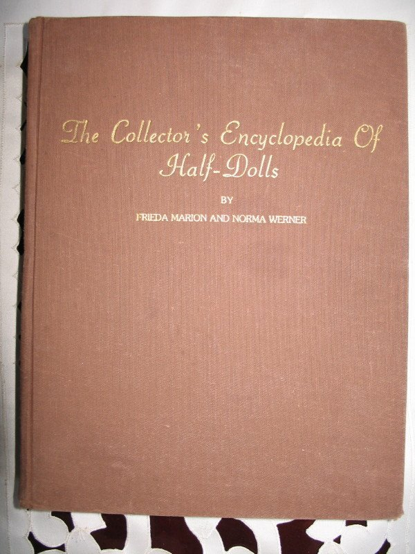 "18. Scarce ""The Collector's Encyclopedia of Half Dolls"