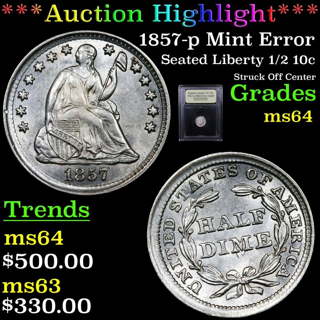 ***Auction Highlight*** 1857-p Mint Error Seated